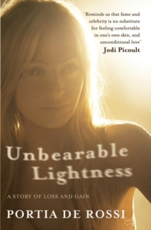 Unbearable Lightness : A Story of Loss and Gain, Paperback