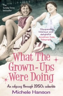 What the Grown-ups Were Doing : An Odyssey Through 1950s Suburbia, Paperback