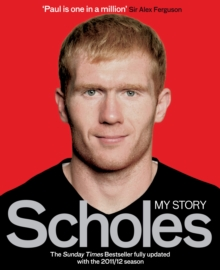 Scholes : My Story, Paperback Book
