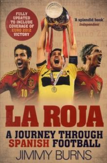 La Roja : A Journey Through Spanish Football, Paperback
