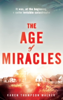 The Age of Miracles, Hardback