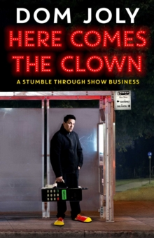 Here Comes the Clown : A Stumble Through Show Business, Hardback Book