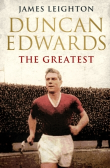Duncan Edwards: The Greatest, Paperback
