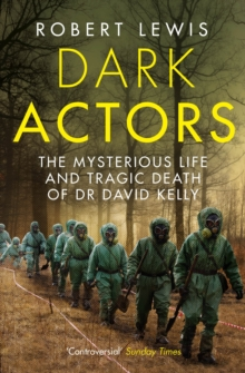 Dark Actors : The Life and Death of David Kelly, Paperback
