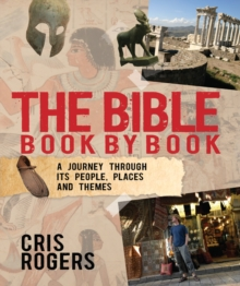 The Bible Book by Book : A Journey Through Its People, Places and Themes, Paperback