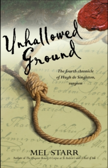Unhallowed Ground : The Fourth Chronicle of Hugh De Singleton, Surgeon, Paperback