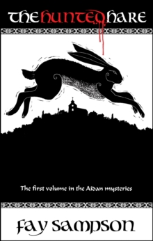 The Hunted Hare : The First Volume in the Aidan Mysteries, Paperback