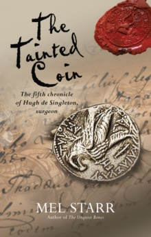 The Tainted Coin : The Fifth Chronicle of Hugh de Singleton, Surgeon, Paperback