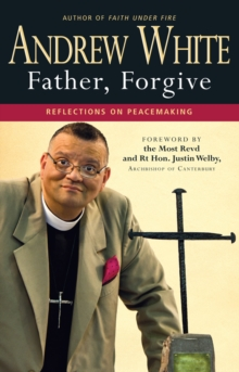 Father, Forgive : Reflections on Peacemaking, Paperback