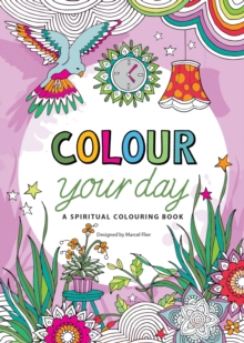 Colour Your Day : A Spiritual Colouring Book, Other book format