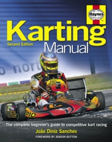 The Karting Manual : The Complete Beginner's Guide to Competitive Kart Racing, Hardback