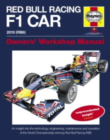 Red Bull Racing F1 Car Manual : An Insight into the Technology, Engineering, Maintenance and Operation of the World Championship-winning Red Bull Racing RB6, Hardback