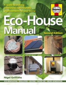Eco-house Manual : A Guide to Making Environmentally Friendly Improvements to Your Home, Hardback Book