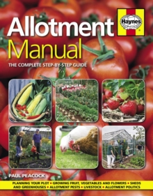 Allotment Manual : The Complete Step-by-step Guide, Hardback
