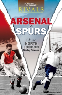 Rivals: Classic North London Derby Games, Paperback Book