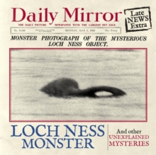 The Loch Ness Monster : And Other Unexplained Mysteries, Hardback
