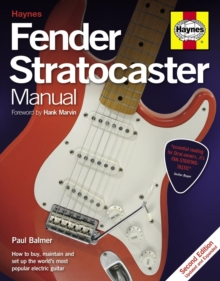 Fender Stratocaster Manual : How to Buy, Maintain and Set Up the World's Most Popular Electric Guitar, Hardback