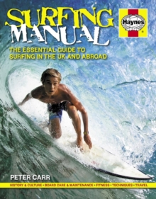 Surfing Manual : The Essential Guide to Surfing in the UK and Abroad, Hardback