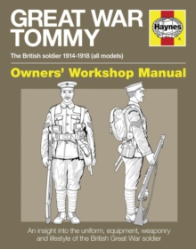 Great War British Tommy Manual : The British Soldier 1914-18 (All Models), Hardback