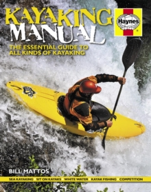 Kayaking Manual : The Essential Guide to All Kinds of Kayaking, Hardback