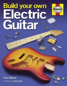 Build Your Own Electric Guitar, Hardback