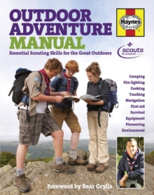 Outdoor Adventure Manual : Essential Scouting Skills for the Great Outdoors, Hardback Book