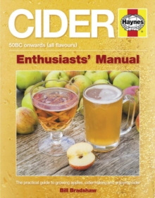 Cider Manual : The Practical Guide to Growing Apples and Making Cider, Paperback
