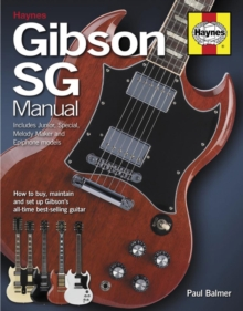 Gibson SG Manual : How to Buy, Maintain and Set Up Gibson's All-time Best-selling Guitar, Hardback