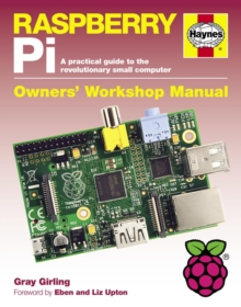 Raspberry Pi Manual : A Practical Guide to the Revolutionary Small Computer, Hardback