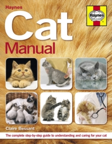 Cat Manual : The Complete Step-by-step Guide to Understanding and Caring for Your Cat, Paperback