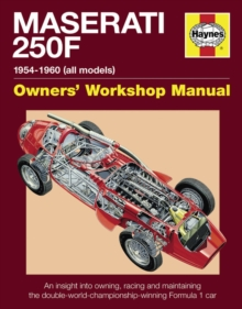 Maserati 250F Manual : An Insight into Owning, Racing and Maintaining the Double-world-championship-winning Formula 1 Car, Hardback Book