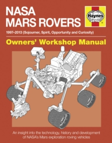 Mars Rovers Manual : 1997-2013 (Sojourner, Spirit, Opportunity and Curiosity), Hardback
