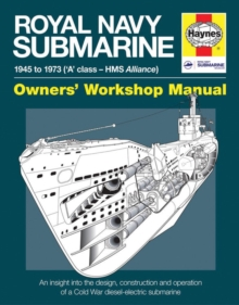 Royal Navy Submarine Manual : 1945 Onward ('A' Class - HMS Alliance), Hardback