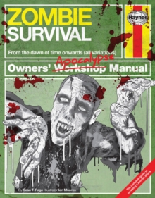 Zombie Survival Manual : The Complete Guide to Surviving a Zombie Attack, Hardback