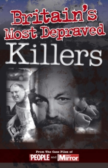 Crimes of the Century: Britain's Most Depraved Killers, Paperback