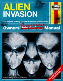 Alien Invasion Manual : A Step-by-Step Guide for Humanity, Hardback
