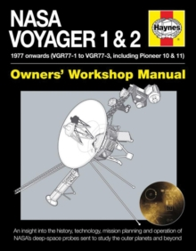NASA Voyager 1 & 2 Owners' Workshop Manual : 1977 Onwards (Including Pioneer 10 & 11), Hardback
