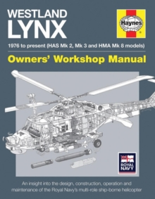 Westland Lynx Manual : 1976 Onwards (HAS Mk 2, Mk 3 and HMA Mk 8 Models), Hardback Book
