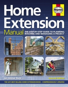 Home Extension Manual : Step-by-Step Guide to Planning, Building and Maintenance, Hardback Book