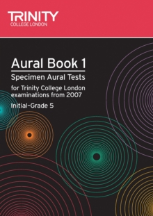 Aural : Aural: Specimen Aural Tests for Trinity College London Exams from 2007 Bk. 1, Mixed media product