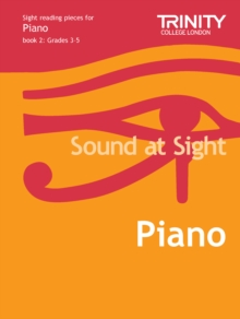 Sound at Sight Piano : Sample Sight Reading Tests for Trinity Guildhall Examinations Grades 3-5 Bk. 2, Sheet music