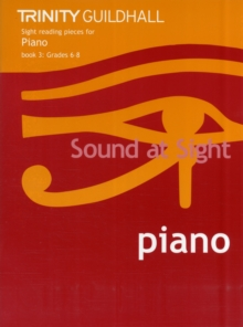 Sound at Sight Piano : Sample Sight Reading Tests for Trinity Guildhall Examinations Grades 6-8 Bk. 3, Sheet music Book