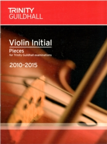 Violin Exam Pieces Initial 2010-2015 (score + Part), Sheet music