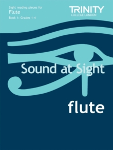 Sound at Sight Flute Book 1: Grades 1-4 : Sample Sight Reading Tests for Trinity Guildhall Examinations, Sheet music