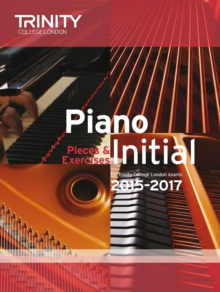 Piano Initial 2015-2017 : Pieces & Exercises, Paperback