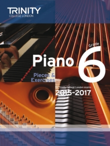 Piano 2015-2017 : Pieces & Exercises Grade 6, Paperback Book