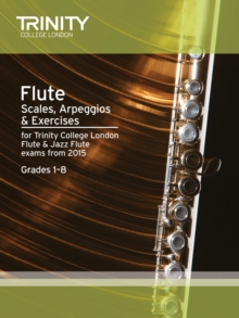 Flute & Jazz Flute Scales & Arpeggios from 2015 : Grades 1 - 8, Paperback