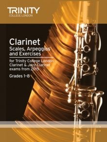 Clarinet & Jazz Clarinet Scales & Arpeggios from 2015 : Grades 1 - 8, Paperback