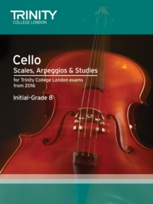Cello Scales, Arpeggios & Studies Initial-Grade 8 from 2016, Paperback