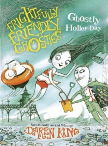 Frightfully Friendly Ghosties: Ghostly Holler-day, Paperback